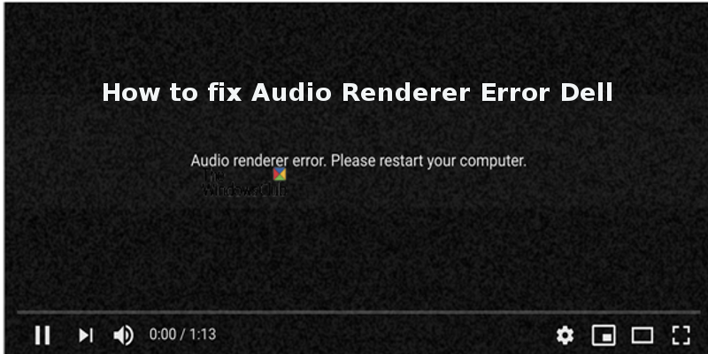 Audio Renderer Error Dell